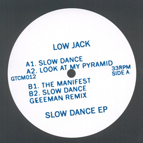 LOW JACK - SLOW DANCE (GEEEMAN REMIX) OUT NOW ON GTC!