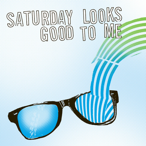 Saturday Looks Good To Me - Sunglasses
