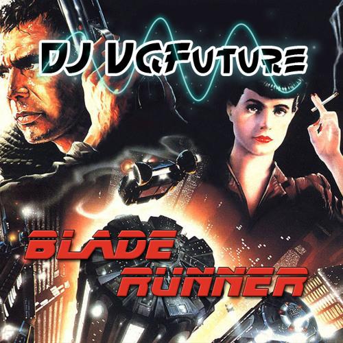 DJ VGFuture - Blade Runner