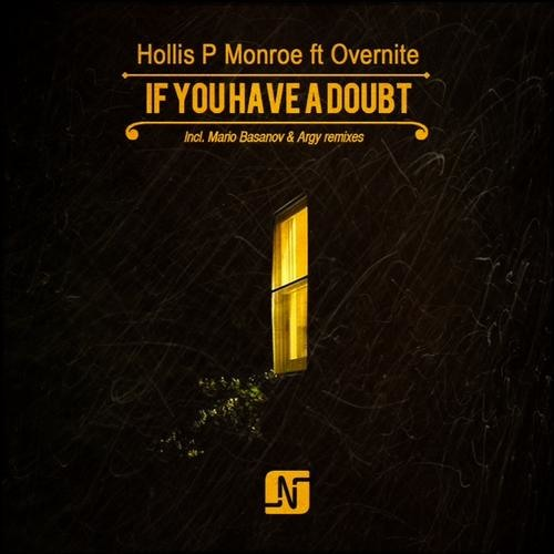 Hollis P Monroe ft Overnite - If You Have a Doubt (Original Mix)
