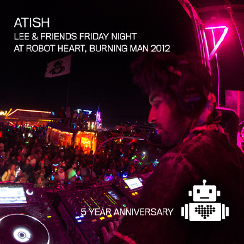 Atish - Robot Heart Burning Man 2012