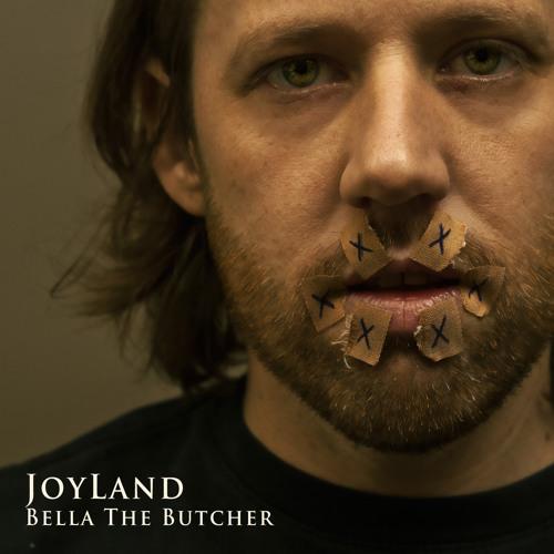 Joyland - Bella The Butcher