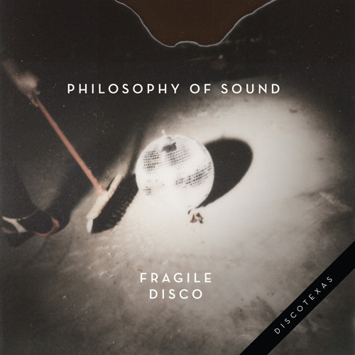 DT025 - Philosophy Of Sound - Fragile Disco