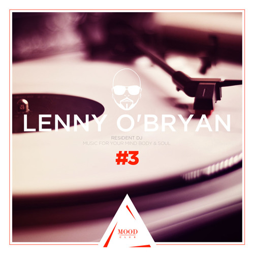 Mood Club Vol 3 Music For You Mind Body and Soul Mixed By Lenny OBryan