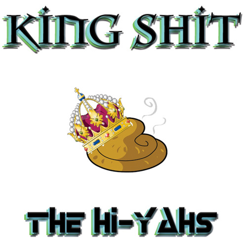 The Hi-Yahs - King Shit (Original Mix)