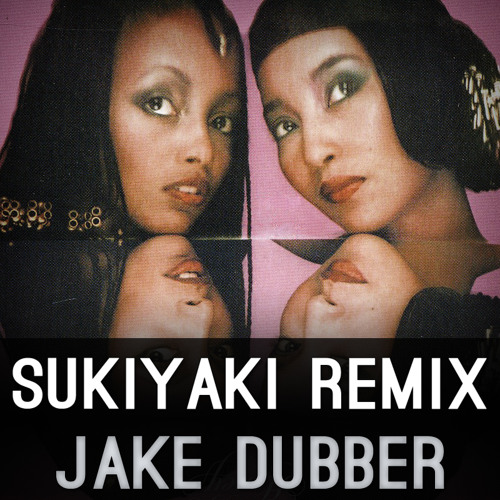 A Taste of Honey - Sukiyaki (Jake Dubber Remix)