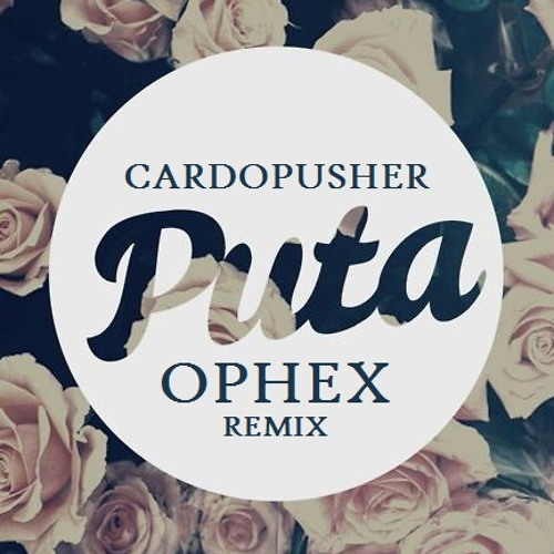 Cardopusher - Puta (Ophex Remix)