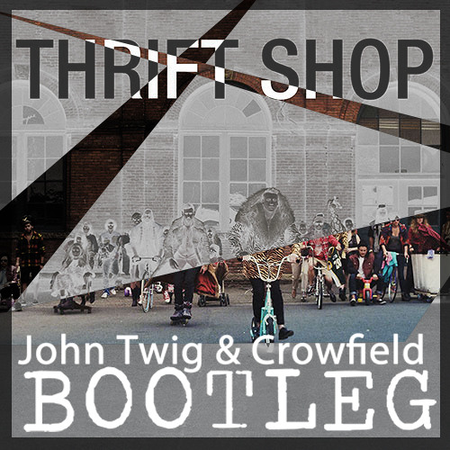 Macklemore & Ryan Lewis - Thrift Shop feat Wanz (John Twig & Crowfield Bootleg)