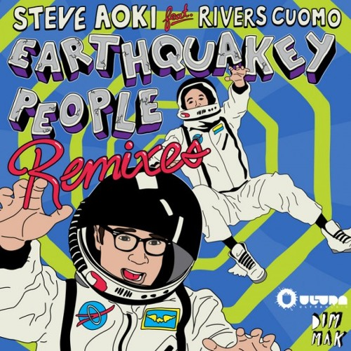 Steve Aoki - Earthquakey People feat Rivers Cuomo (Loops Of Fury Remix)