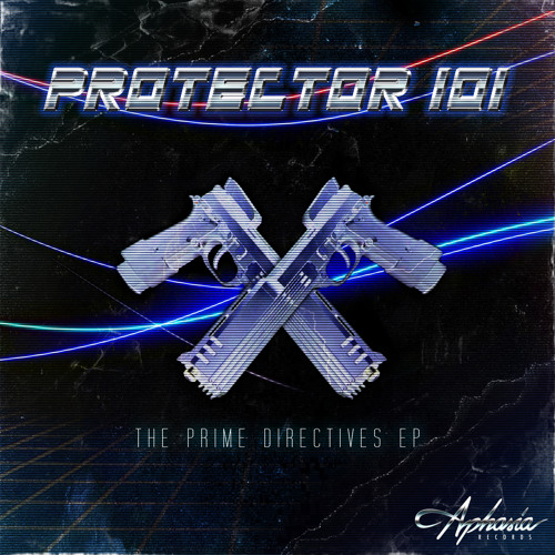 Protector 101 - The Prime Directives EP Preview (DOWNLOAD LINK IN THE DESCRIPTION)