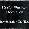 Knife Party - Bon Fire (Re-Style DJ Tool)