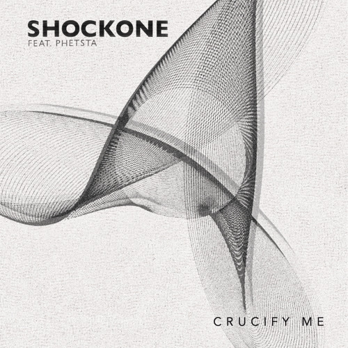 ShockOne - Crucify Me Part 1 (feat. Phetsta)