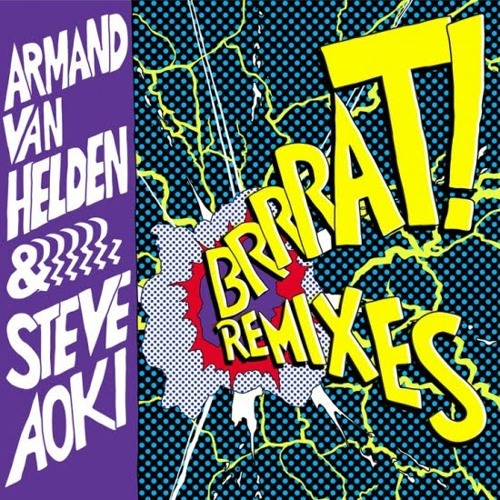 Armand Ven Helden & Steve Aoki - BRRRAT! (Polydor Remix)