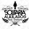 Solitaria Alkilados Ft Dalmata Version Discoteca V-Gas