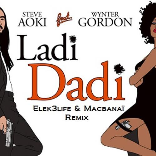 Steve Aoki ft. Wynter Gordon - Ladi dadi (Elek3life feat. Macbanaï Remix)