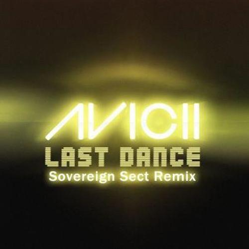 AVICII - Last Dance (Sovereign Sect Remix)