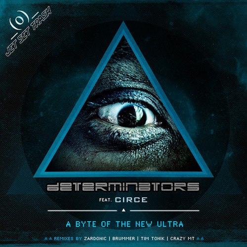 Determinators feat. CIRCE - A byte of the new Ultra (Original Mix)