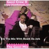 Bizerk Da Jerk - Gucci Crew II Mix