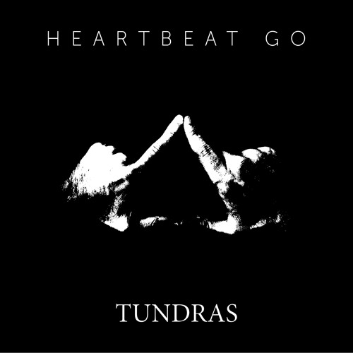 Tundras - Heartbeat Go (Original Mix)