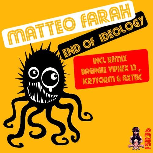 Matteo Farah - End of Ideology (Bagagee Viphex13 Remix) [Free Spirit Records]