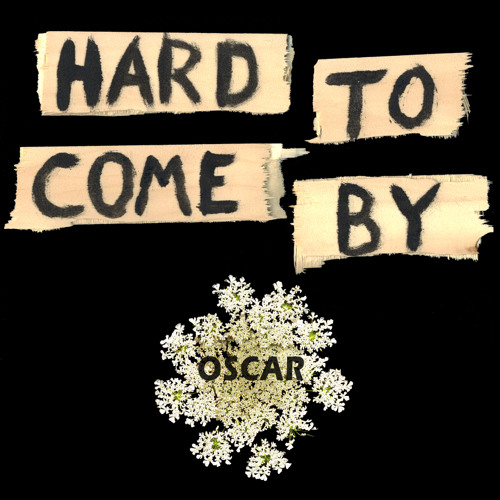 Oscar - Hard To Come By
