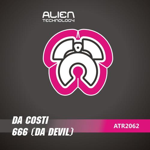 """Da Costi ... """"666 - DA - D.E.V.I.L""""... OUT NOW ON ALIEN TECHNOLOGY"""