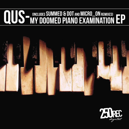 Qus - My Doomed Piano Examination (Original Mix)