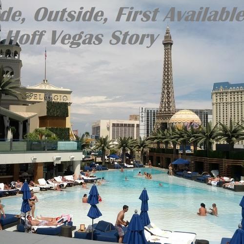 Inside Outside First Available - The Hof Vegas Story 2012