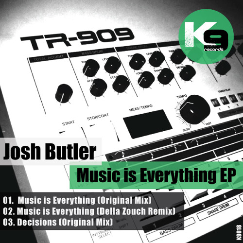 Josh Butler - Music is Everything (Della Zouch Remix) [Released 1st Oct on K9 Records]