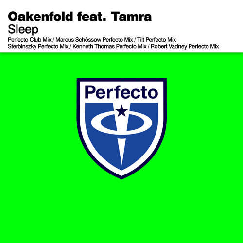 Oakenfold feat. Tamra - Sleep (Perfecto Club Mix)