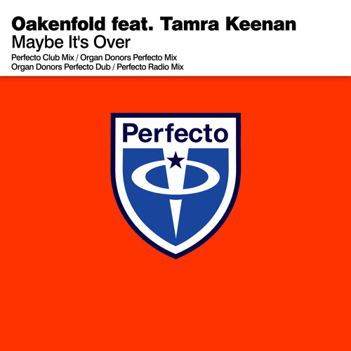 Oakenfold feat. Tamra Keenan - Maybe It's Over (Organ Donors Perfecto Mix)