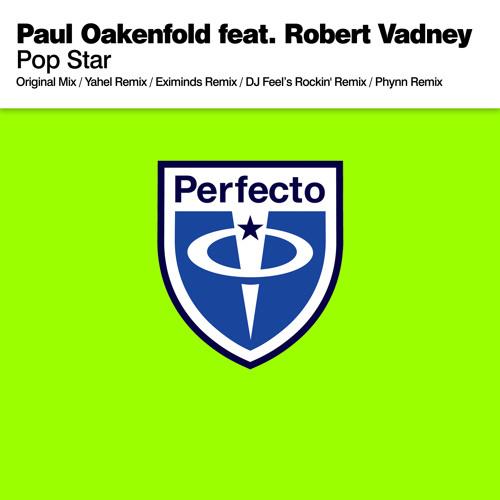 Paul Oakenfold feat. Robert Vadney - Pop Star (Yahel Remix)