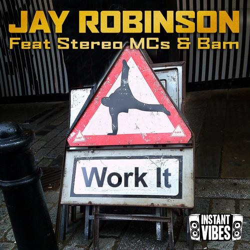 IVIBES008: Jay Robinson - Work It - Ft Stereo Mc's & Bam - Extended Mix - Instant Vibes