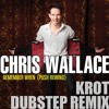 Chris Wallace - Remember When (KROT Remix) [FREE DOWNLOAD]