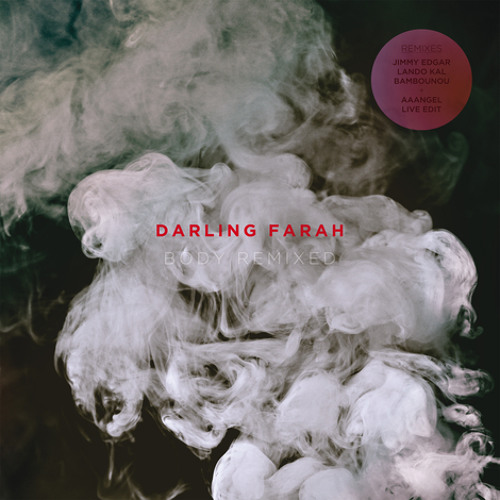 Darling Farah - Body Remixed Sampler