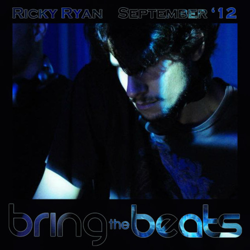 Ricky Ryan - bringthebeats - September 2012