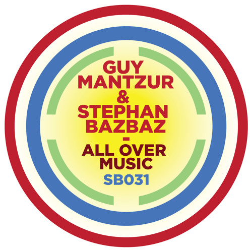 SB031 | Guy Mantzur & Stephan Bazbaz 'All Over Music'
