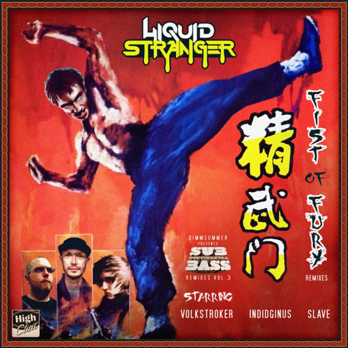 Liquid Stranger - Fist of Fury (Volkstroker Remix)