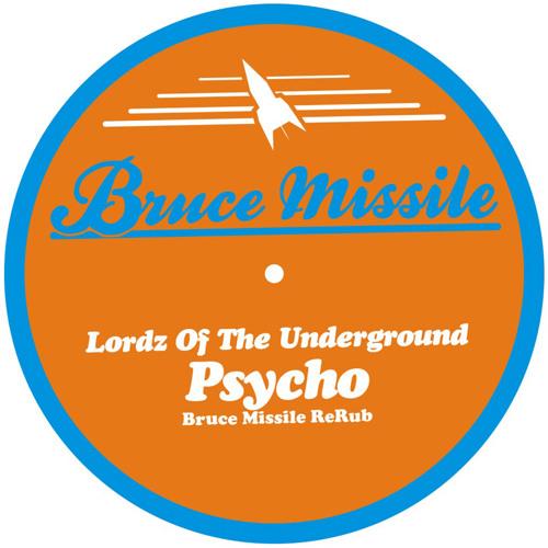 Lordz Of The Underground - Psycho (Bruce Missile ReRub)