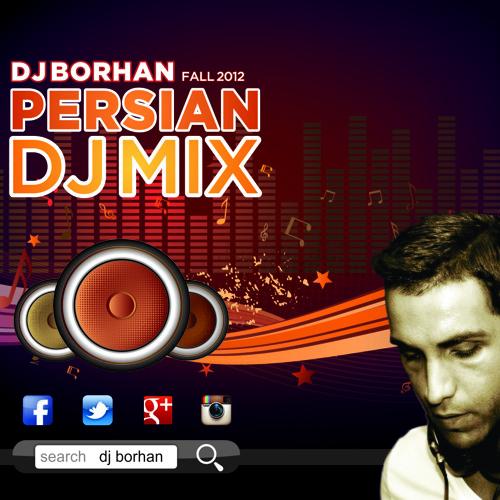 Persian Party Dance Mix - DJ Borhan 2012 Fall Mix