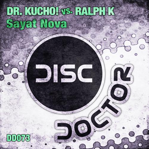 """Dr. Kucho! vs Ralph K """"Sayat Nova"""" (Original Mix)"""