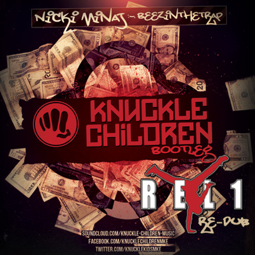 KNUCKLE CHILDREN - BEEZ IN THE TRAP BOOTLEG (REL1 RE-DUB)