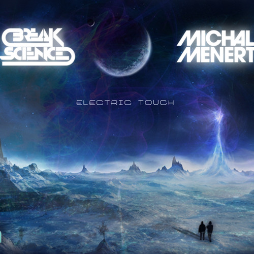 Electric Touch (co-produced by Break Science)