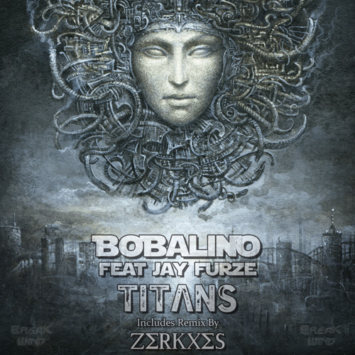 BWP008 - Bobalino feat Jay Furze - Titans (Original & Zerkxes Remix)  Out Now on Planet Earth