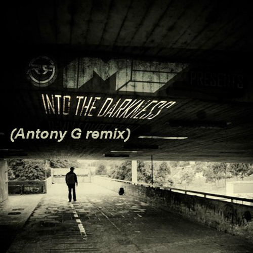 IM3 - Into The Darkness (Antony G remix) [free download]