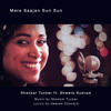 Mere Saajan Sun Sun - ft. Shweta Subram