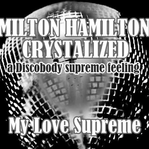 My Love Supreme (a Discobody supreme feeling)