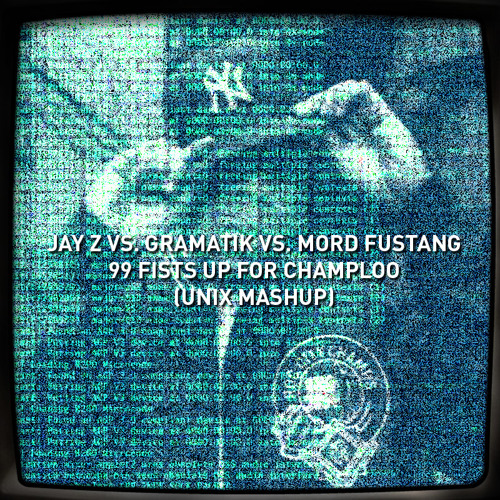 Jay Z vs. Gramatik vs. Mord Fustang - 99 Fists Up For Champloo (Unix Mashup) // FREE DOWNLOAD IN DESCRIPTION