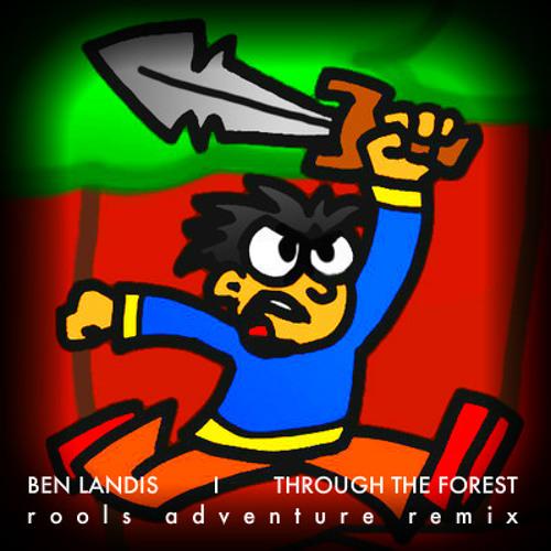 ben landis - through the forest (rool's adventure remix)