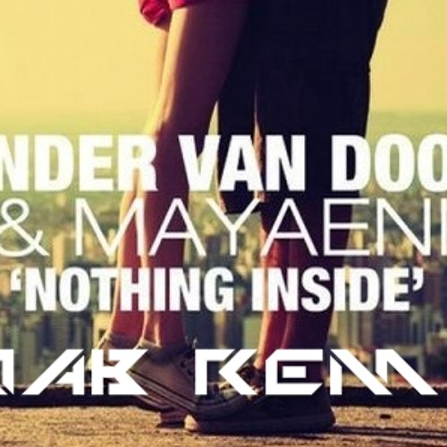 Sander van Doorn & Mayaeni - Nothing Inside (JOAB Remix)